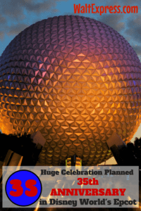 Breaking News: Huge Celebration for Epcot's 35th Anniversary on October 1st