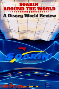 Soarin' Around the World at Epcot: A Disney World Review