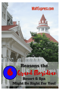 6 Reasons The Grand Floridian Resort & Spa May Be Right For You!