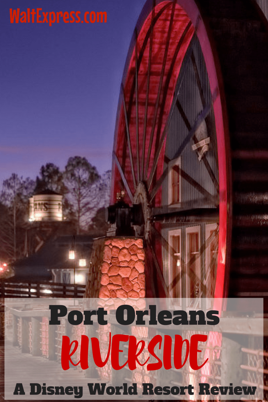 Port Orleans Riverside: A Disney World Resort Review
