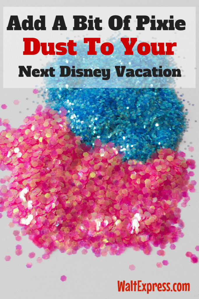 Add A Bit Of Pixie Dust To Your Next Disney Vacation