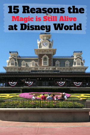 15 Reasons the Magic is Still Alive at Walt Disney World