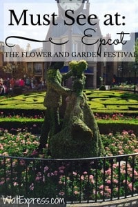 Must See at Epcot: The Flower and Garden Festival