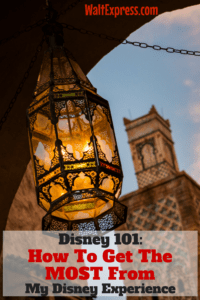 Disney 101: How to get the MOST out of My Disney Experience!