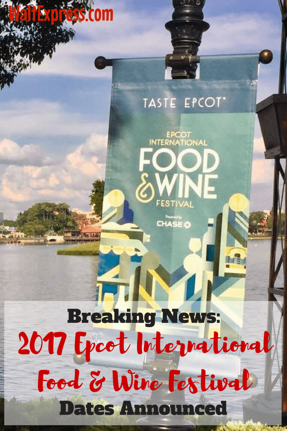 Breaking News 2017 Epcot International Food Wine Festival Dates