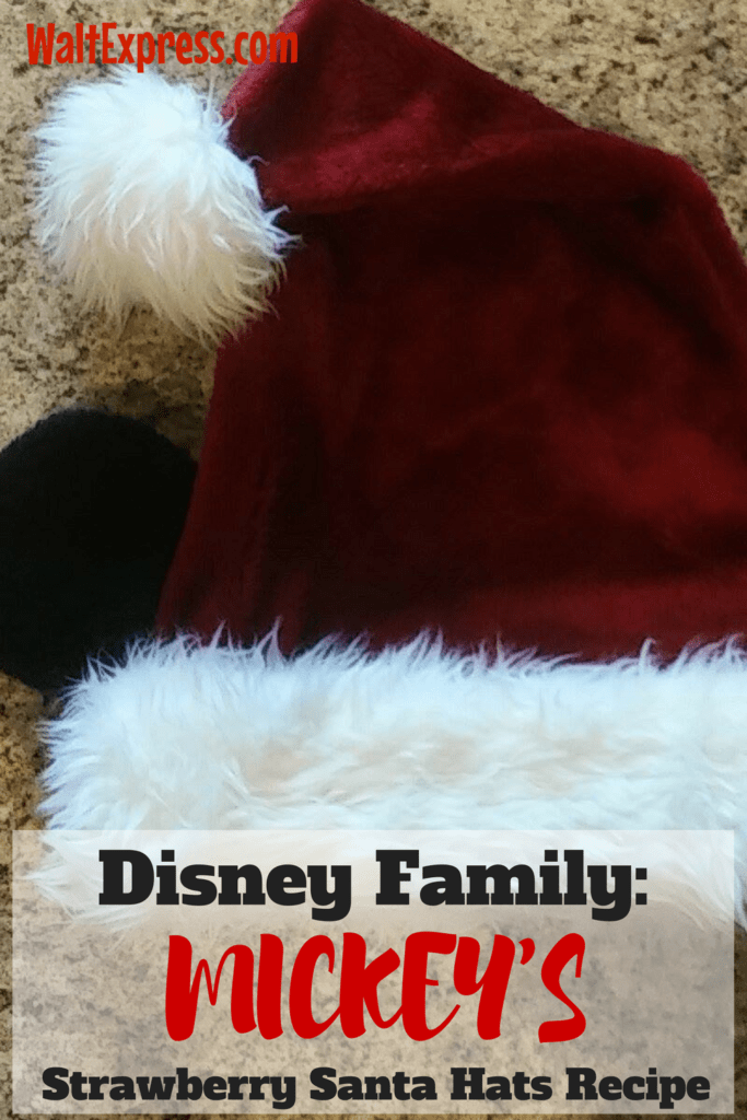 Disney Family: Mickey's Strawberry Santa Hats Recipe