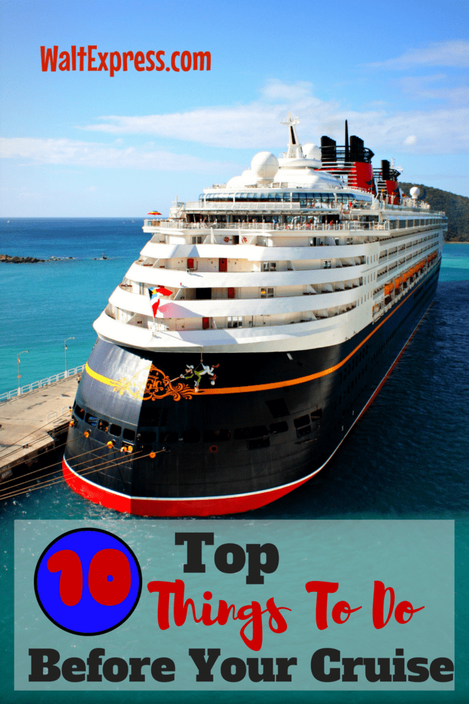 Top 10 Things To Do Before Your  Disney Cruise