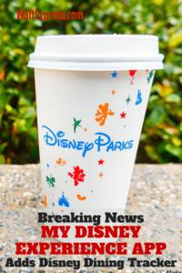 Breaking News: My Disney Experience App Adds Disney Dining Tracker