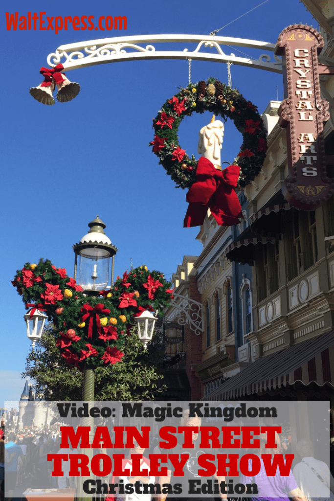 Video: Magic Kingdom Main Street Trolley Show Christmas Edition