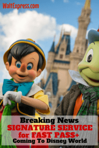 Breaking News: Disney World Announces Signature Service For Fast Pass+