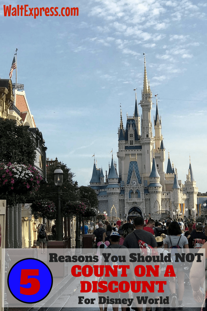 5 Reasons You Should NOT Count On A Discount For Disney World