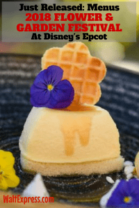 Menus For Epcot's 2018 International Flower And Garden Festival Released