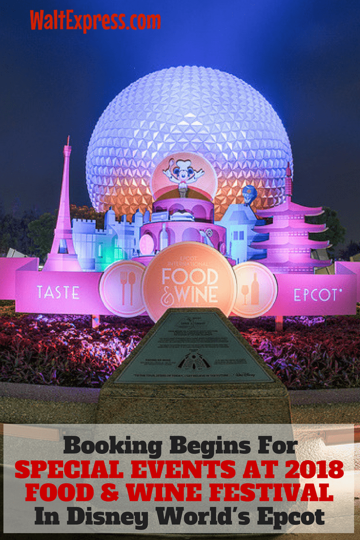 Booking For Special Events Begins June 14th: 2018 Epcot Food And Wine Festival