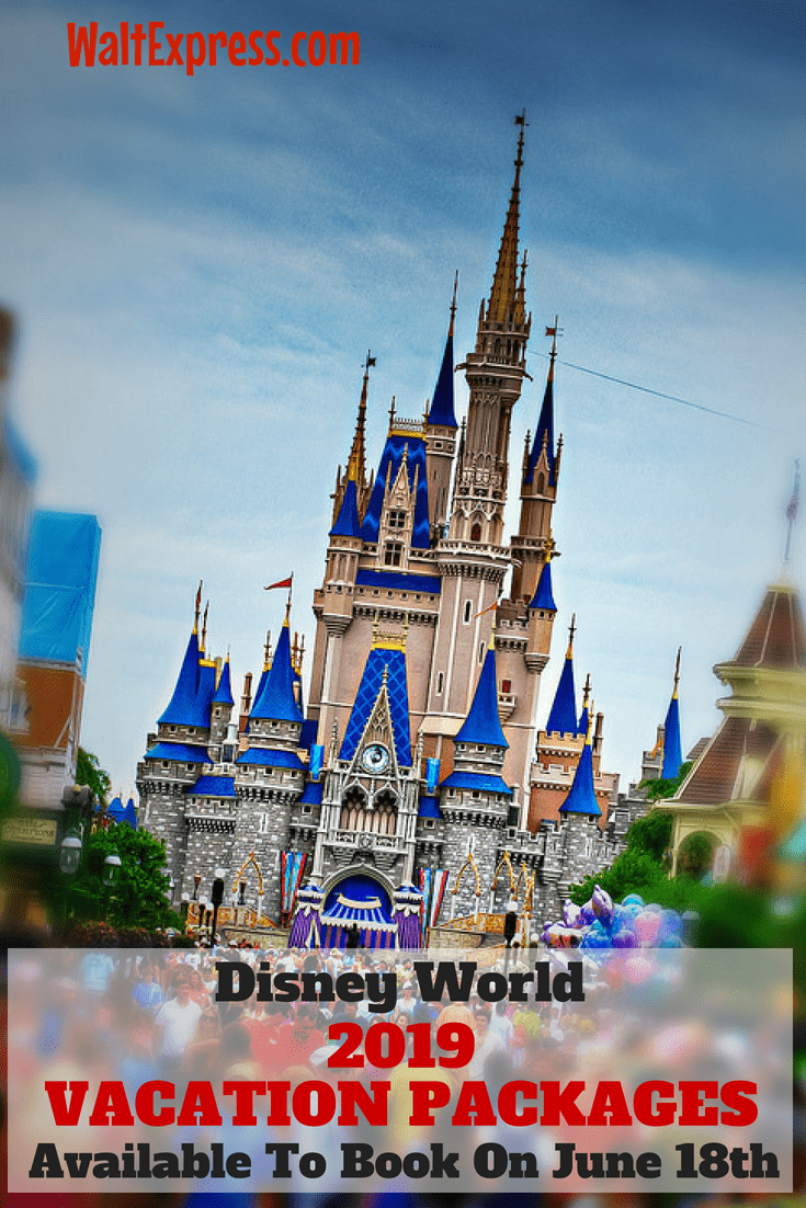 2019 Disney World Packages Available To Book June 19, 2018
