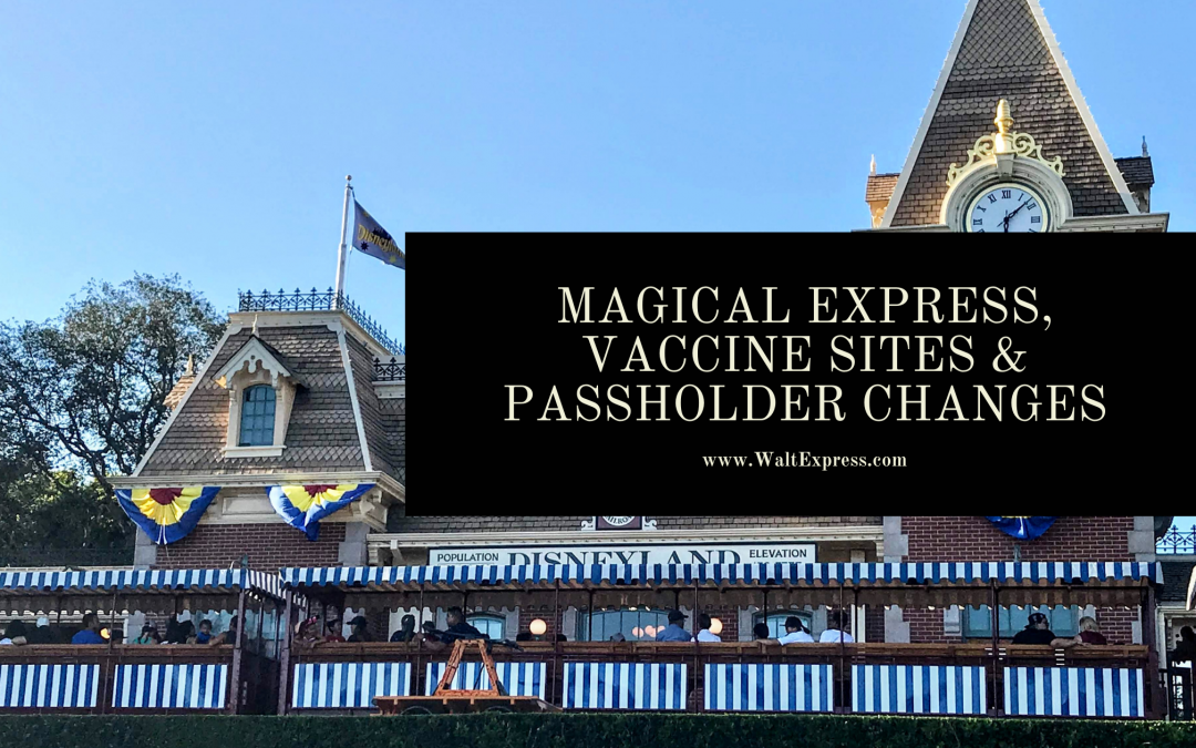 Weekly Roundup: Magical Express, Vaccine Sites and Passholder Changes