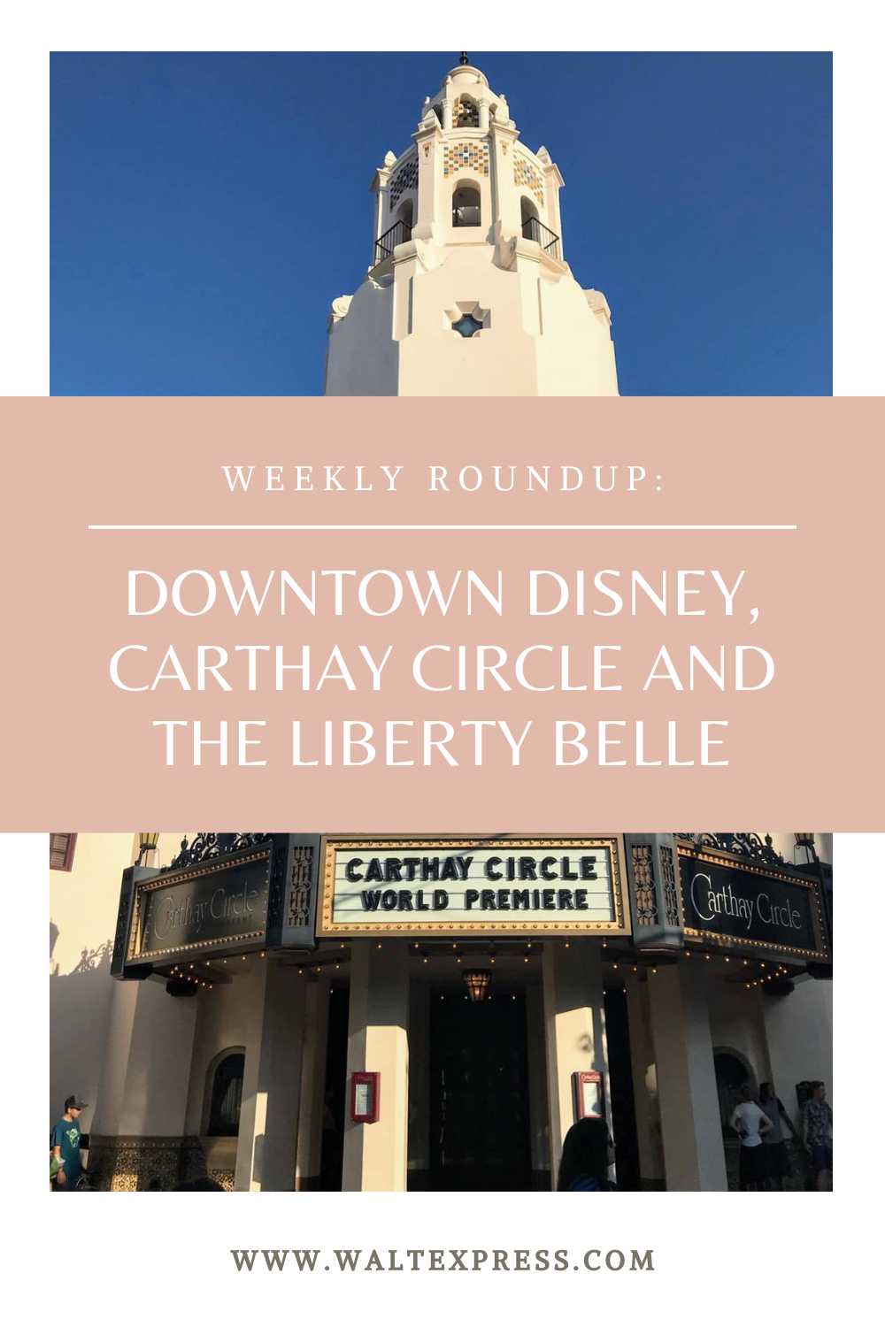 Weekly Roundup: Downtown Disney, Carthay Circle and the Liberty Belle