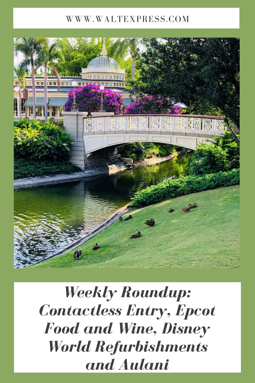 Weekly Roundup: Contactless Entry, Epcot Food and Wine, Disney World Refurbishments and Aulani