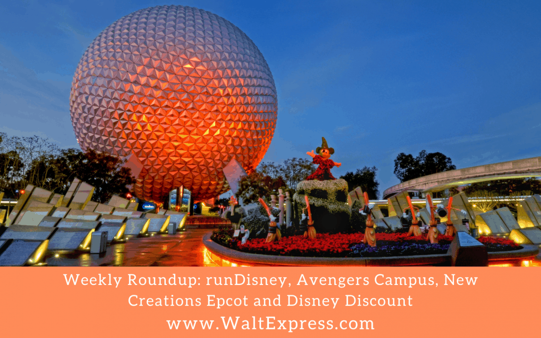 Weekly Roundup: runDisney, Avengers Campus, New Creations Epcot and Disney Discount